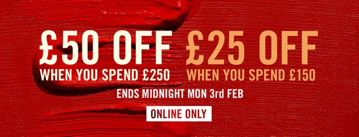 £50 off When You Spend £250 or £25 off When You Spend £150