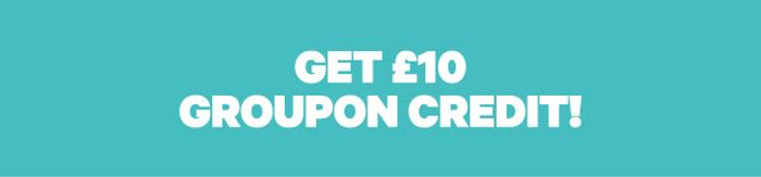 Groupon - Get £10 Groupon Credit!