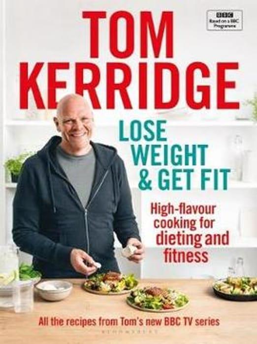 Lose Weight Get Fit -Tom Kerridge (Hardback)