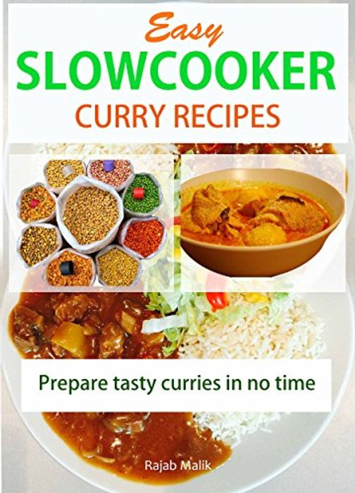 Free - Easy Slow Cooker Curry Recipes: Prepare Tasty Curries in No Time