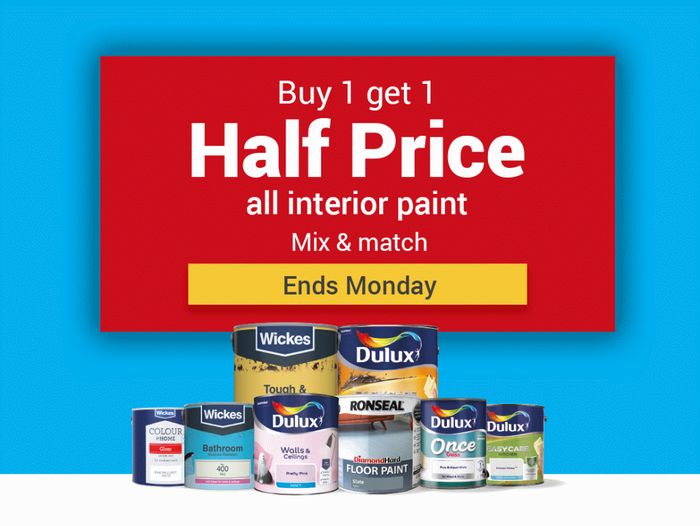 Buy One Get One Half Price on All Interior Paint.