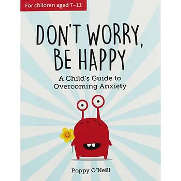 Bargain! Dont Worry Be Happy - a Childs Guide to Overcoming Anxiety at the Works