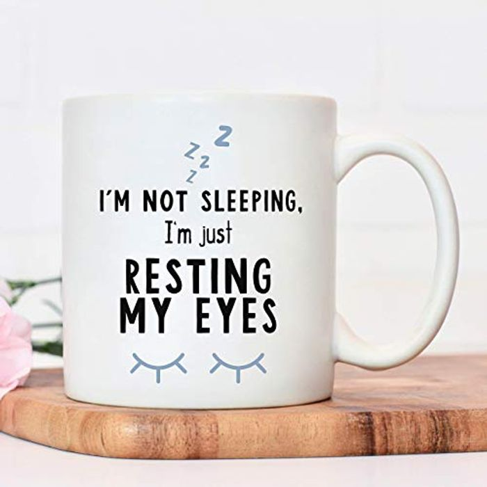 Novelty Mug | Funny Mugs | I'm Not Sleeping, I'm Just Resting My Eyes
