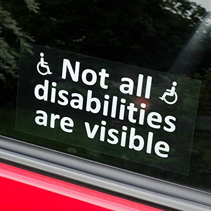 NOT ALL DISABILITIES ARE VISIBLE. Car Sticker