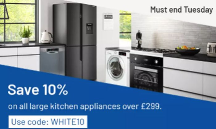 Extra 10% Off ALL Large Kitchen Appliances Inc Cookers, Washers & Fridges