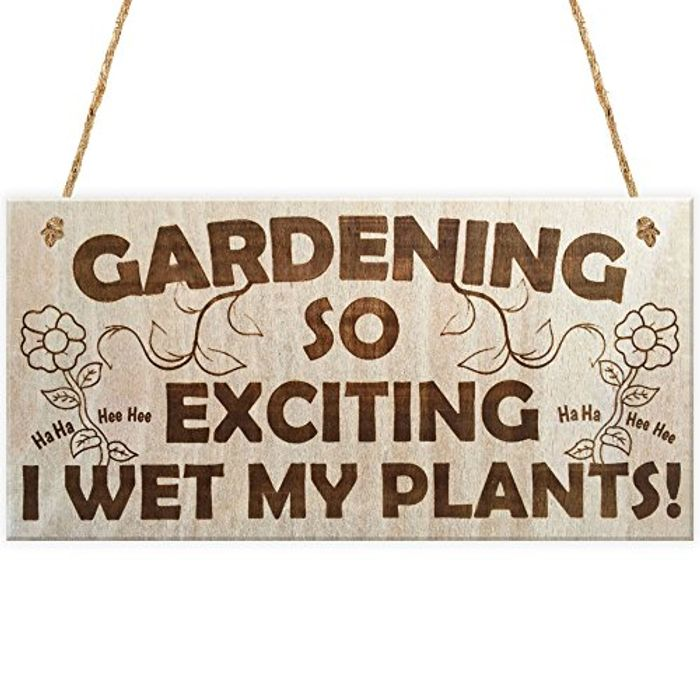 Plaque Sign - Gardening so Exciting I Wet My Plants!