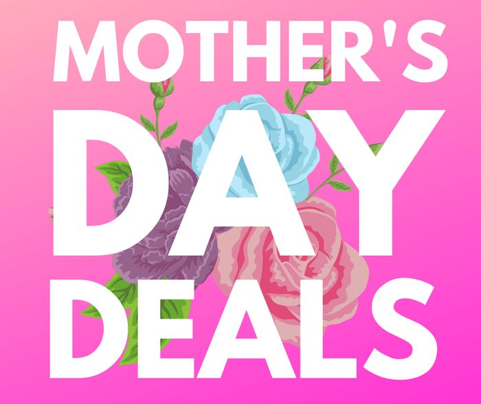 Best Mother's Day Deals! Go, Eat & Drink FREE