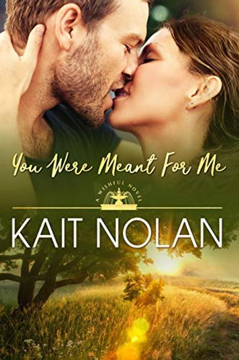 Kindle Kait Nolan You Were Meant for Me: