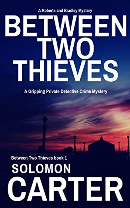 Kindle Solomon Carter between Two Thieves