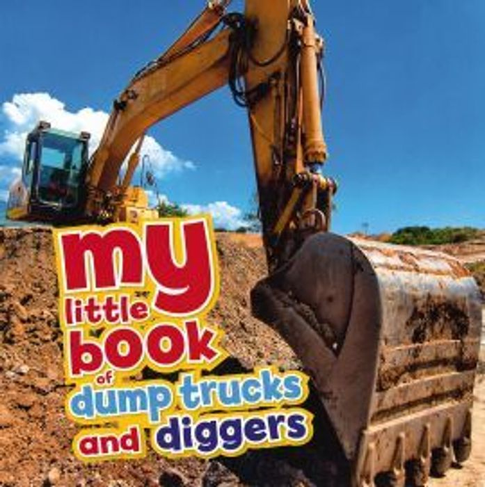 My Little Book of Dump Trucks and Diggers (Paperback)