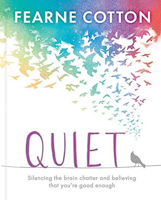 Quiet: Silencing the Brain Chatter and Believing That Youre Good Enough