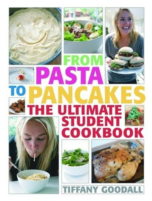 From Pasta to Pancakes the Ultimate Student Cookbook