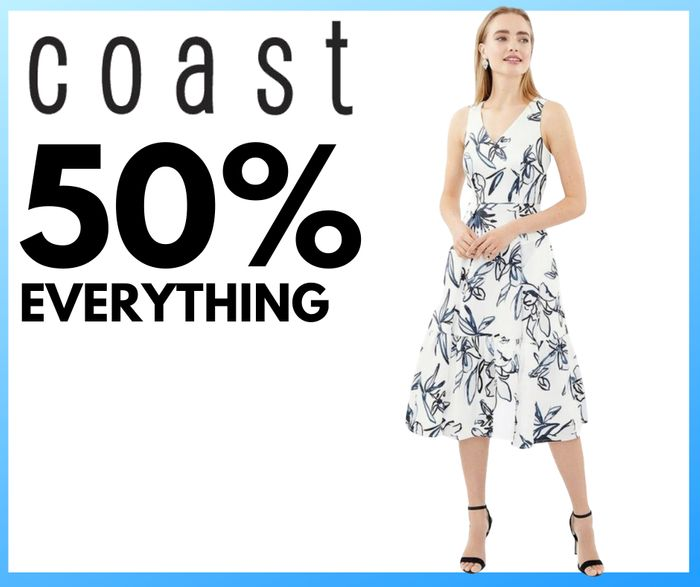 Special Offer - Coast Clothing 50% off Everything: Nice Tops, Dresses