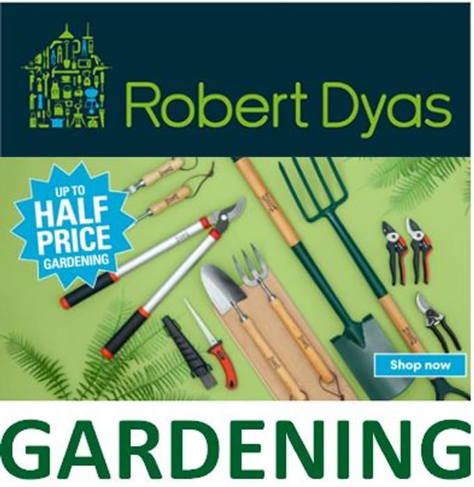 ROBERT DYAS - up to 50% off GARDENING