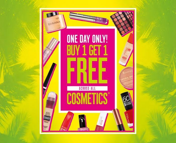 Buy 1 Get 1 Free on All Cosmetics TODAY ONLY