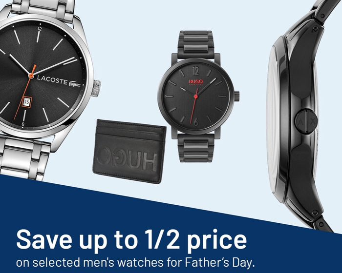 Save up to Half Price on Selected Mens Watches for Fathers Day