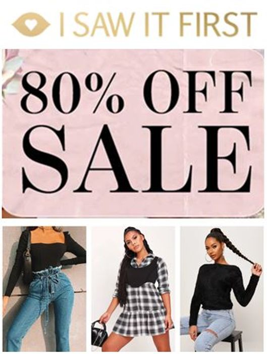 80% OFF SALE! - I SAW IT FIRST - 80% OFF SALE!