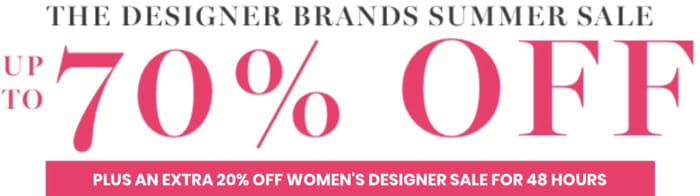 Up to 70% off Designer Brands & Extra 20% off Womens Designer Sale