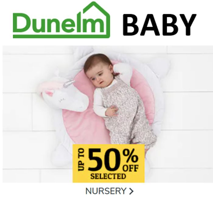 Special Offer - Up to 50% off Baby & Nursery Offers at Dunelm