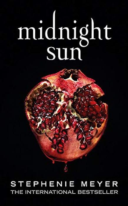 Midnight Sun - by Stephenie Meyer - Hardcover