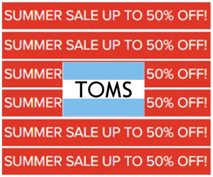 TOMS SUMMER SALE - up to 50% OFF & FREE DELIVERY