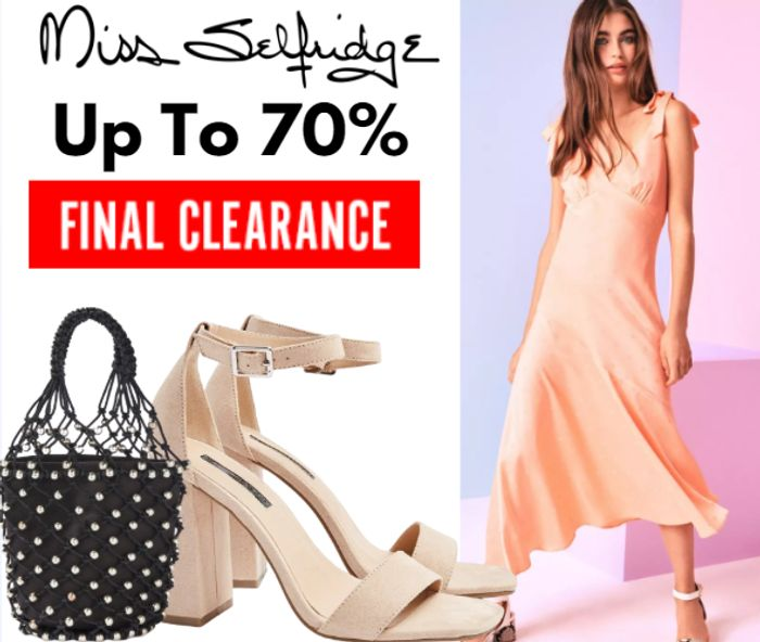 Miss Selfridge up to 70% off Final Clearance