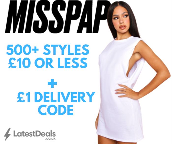 MISSPAP - 500+ Styles £10 Or Less + £1 Delivery!