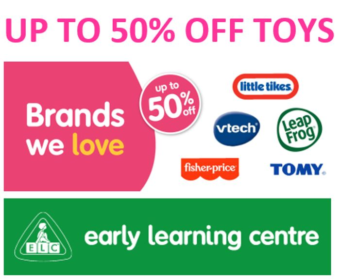 Early Learning Centre - up to 50% off BIG BRAND TOYS