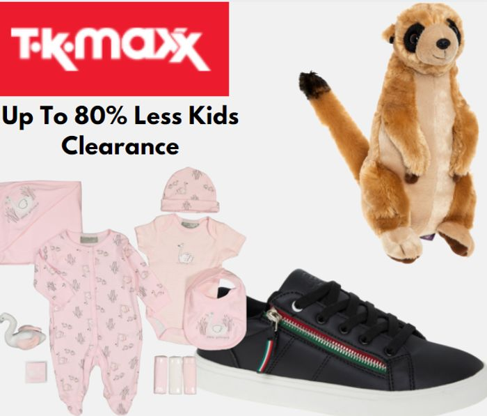 TK Maxx - Up To 80% Less Kids Clearance - Toys & Clothes