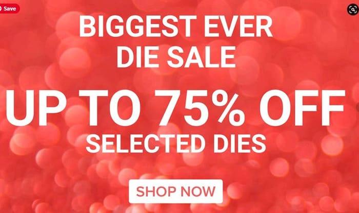 Die Sale up to 75% off Selected Dies