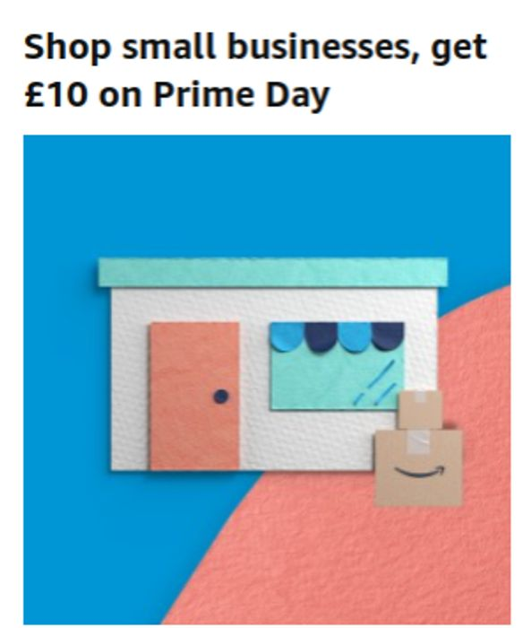 Amazon - Spend £10 On Small Business - Get £10 To Spend On Prime Day