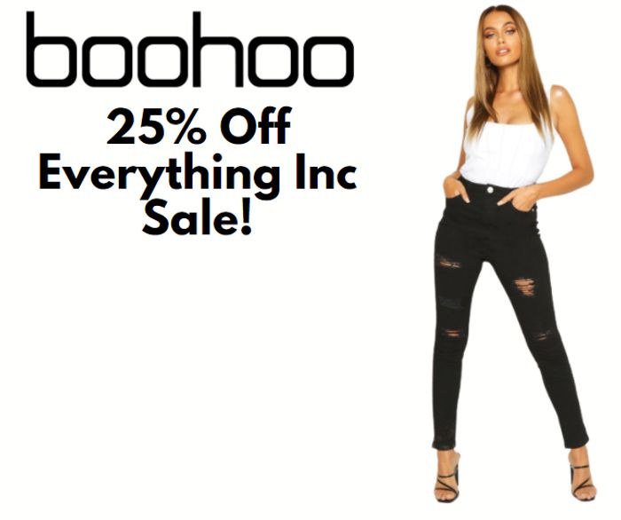 boohoo - 25% Off EVERYTHING Including Sale!