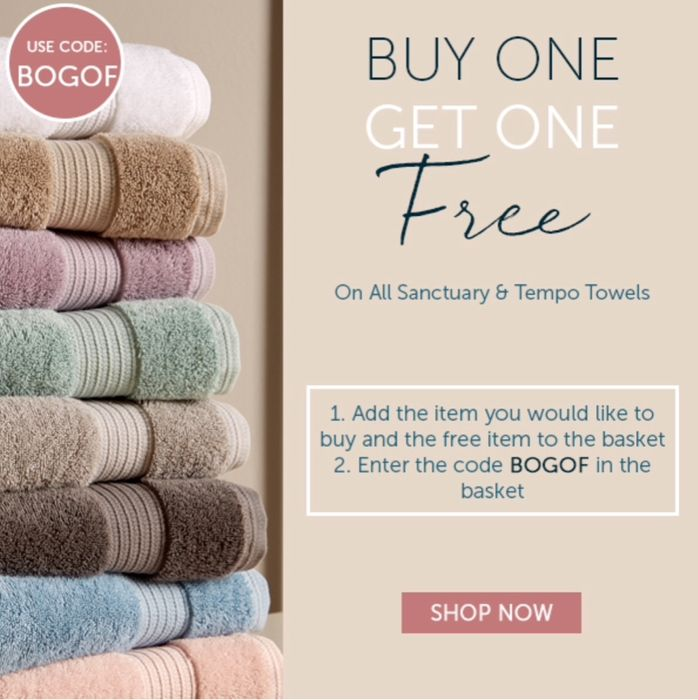 Buy One Get One Free on All Sanctuary and Tempo Towels