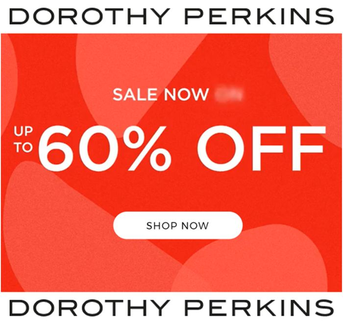 DOROTHY PERKINS SALE NOW ON - up to 60% OFF