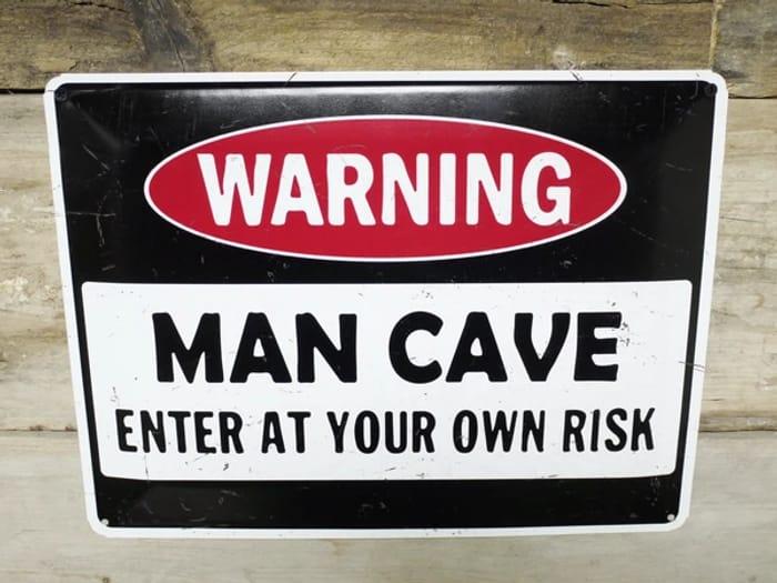 Warning Man Cave Plaque