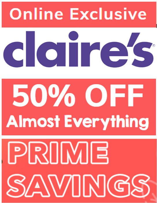 CLAIRE'S ONLINE up to 50% OFF ALMOST EVERYTHING