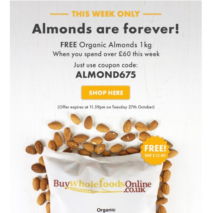 FREE Organic Almonds 1kg When You Spend 60£ This Week.