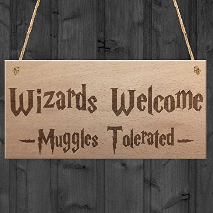 Wizards Welcome Muggles Tolerated Gift Hanging Plaque
