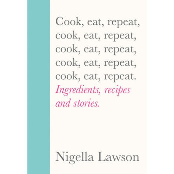 Nigella Lawson: Cook, Eat, Repeat