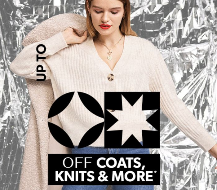 Up to 50% off Coats, Knits & More Shop Now