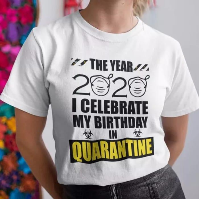 Birthday in Quarantine T-Shirt Special Price £2
