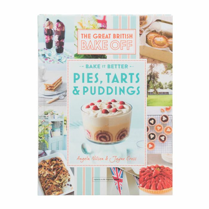 Great British Bake off - Bake It Better: Pies, Tarts and Puddings