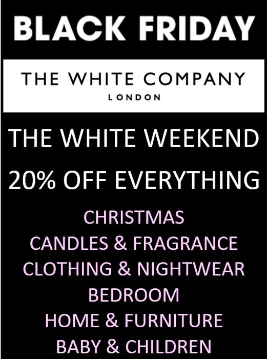 THE WHITE COMPANY - WHITE WEEKEND - 20% OFF EVERYTHING