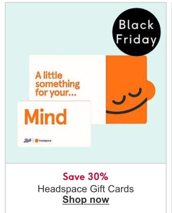 Black Friday - save 30 Percent on Headspace Giftcards - Online Only