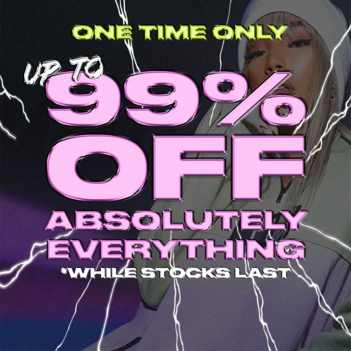 Up to 99% off Absolutely Everything*