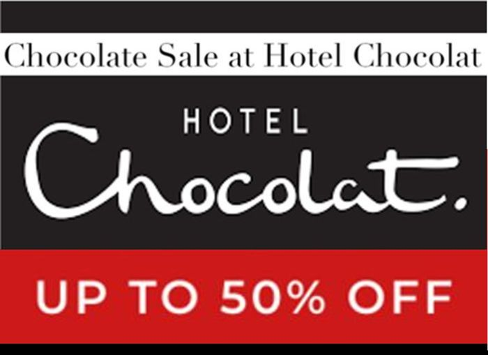 CHOCOLATE SALE - up to 50% off at HOTEL CHOCOLAT!