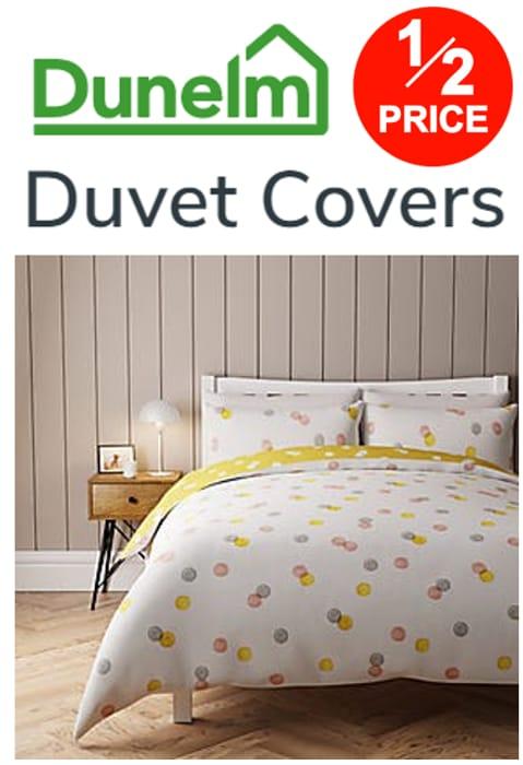 DUNELM - Half Price Duvet Cover Sets