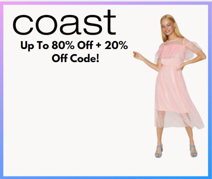 Coast Last Chance - Up To 80% Off + Extra 20% Code