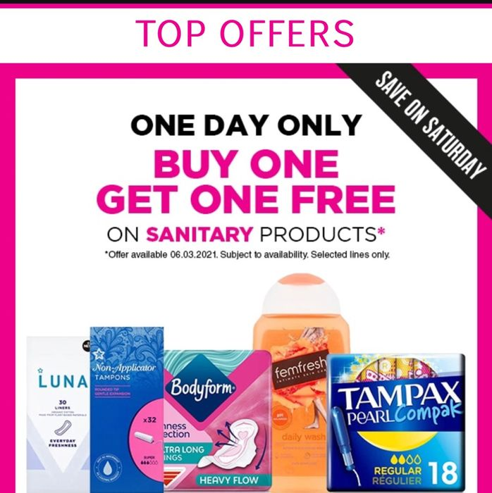 Save on Saturdays! Buy 1 Get1 Free/UpTo Half Price on Selected Sanitary Products