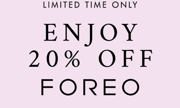 Enjoy 20% off Foreo for a Limited Time Only